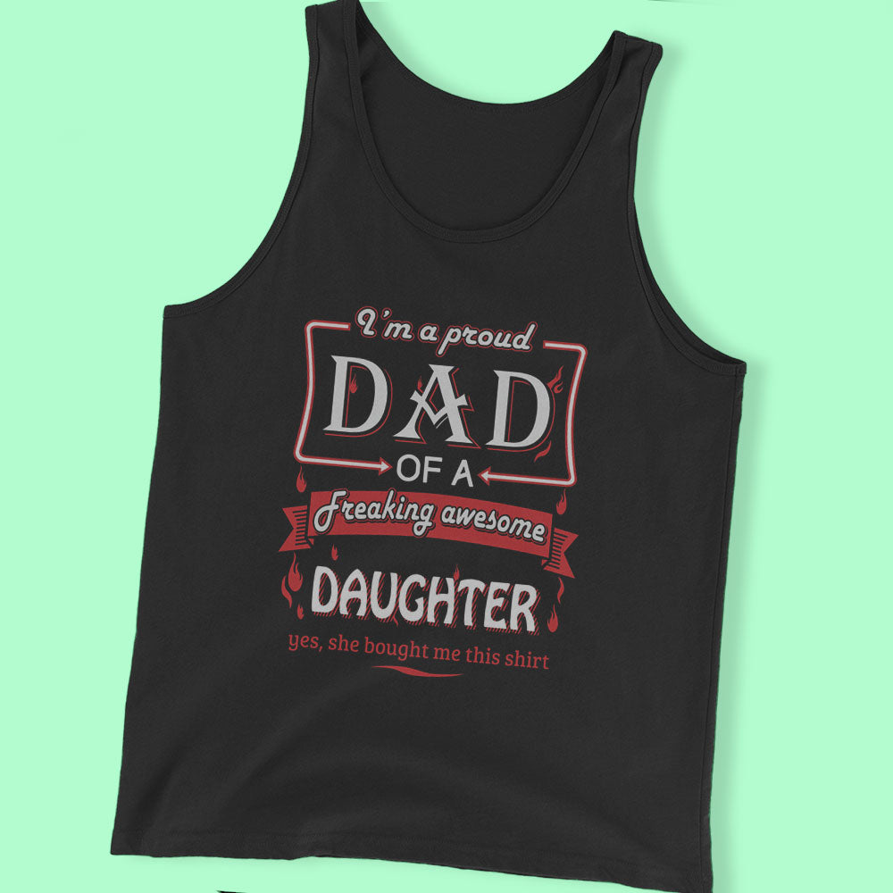 I'M Proud Dad Of A Freaking Awesome Daughter Men'S T Shirt