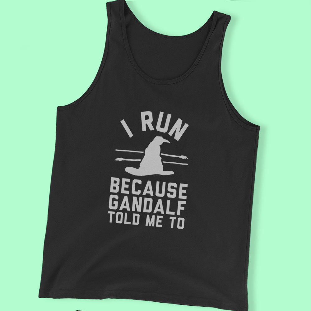 New I Run Because Gandalf Told Me To Men'S T Shirt
