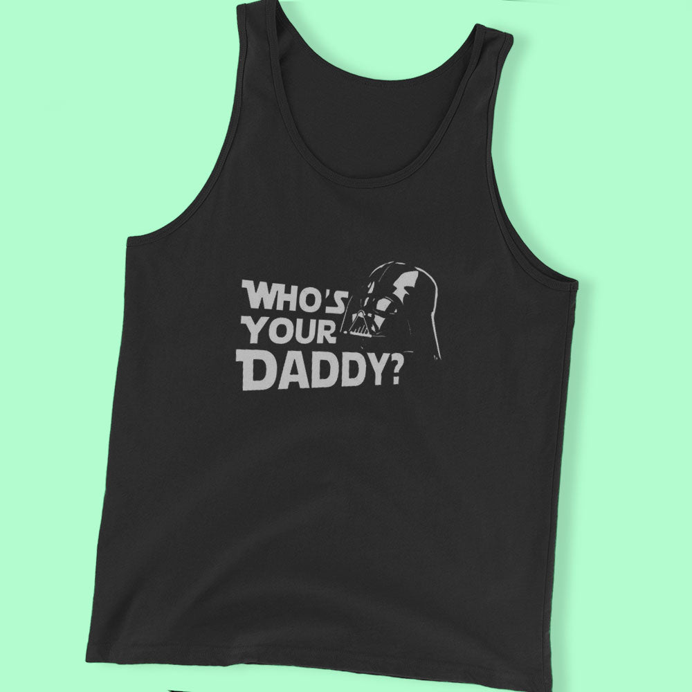 Whos Your Daddy Men'S T Shirt