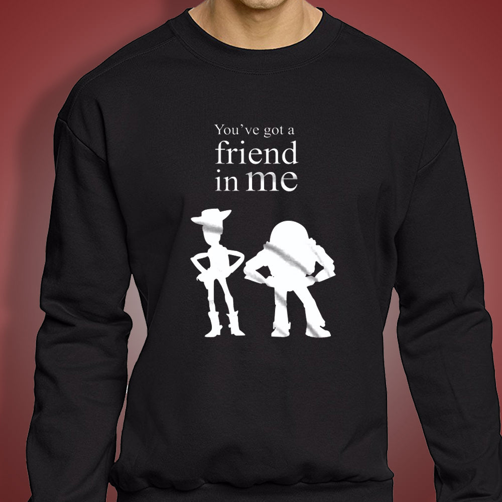 Youve Got A Friend In Me Toy Story Quote B Mens Sweatshirt