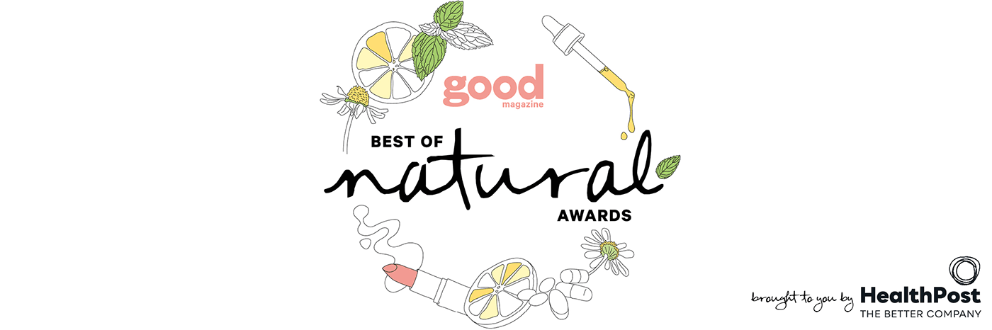 Good Magazine Best of Natural Awards - brought to you by HealthPost