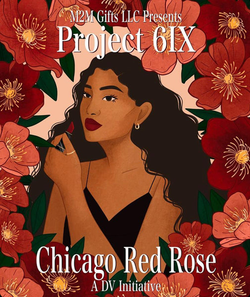 Project 6ix: Chicago Red Rose