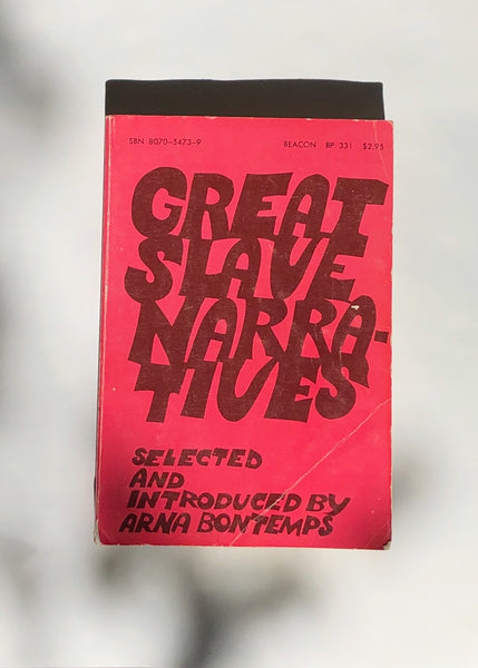The Great Slave Narratives Selected and Introduced by Arna Bontemps