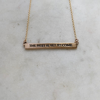 THE BEST IS YET TO COME - MIMOSA Handcrafted Jewelry