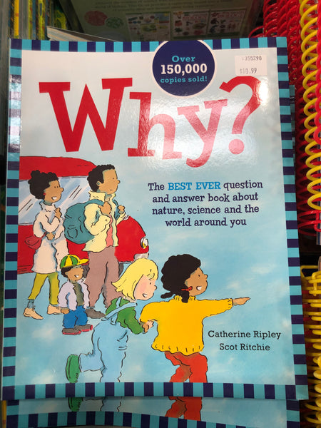 Why?: The Best Ever Question and Answer Book about Nature, Science and the World around You 为什么?:有关自然,科学和你周围世界的最佳问答书