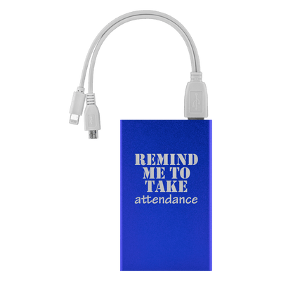 Remind Me To Take Attendance Power Bank