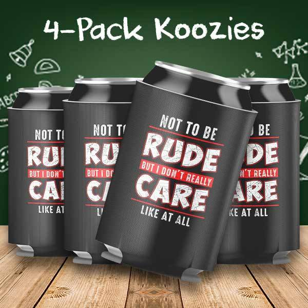 Not to be Rude but I don't Care 4-Pack Can Coolers