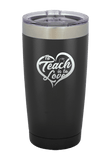 To Teach is to Love Laser Etched Tumbler