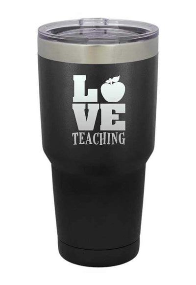 Love Teaching  Laser Etched Tumbler
