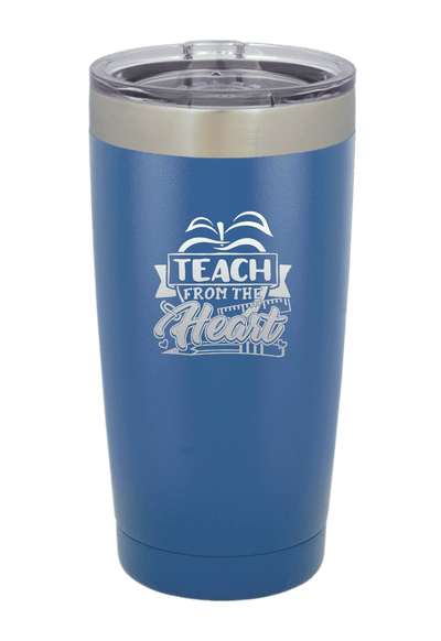 Teach from the Heart Laser Etched Tumbler