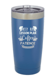Messy Bun Lesson Plan, Coffee Patience Laser Etched Tumbler