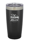 Teaching is a work of Heart Laser Etched Tumbler