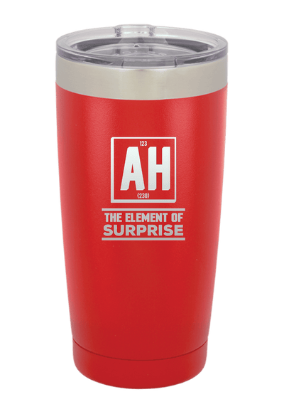 Ah The Element of Surprise Laser Etched Tumbler
