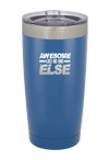 Awesome Like No One Else Laser Etched Tumbler