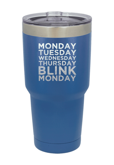 Monday Blink Monday Laser Etched Tumbler