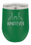 Whatever Hand Sign Laser Etched Wine Cup