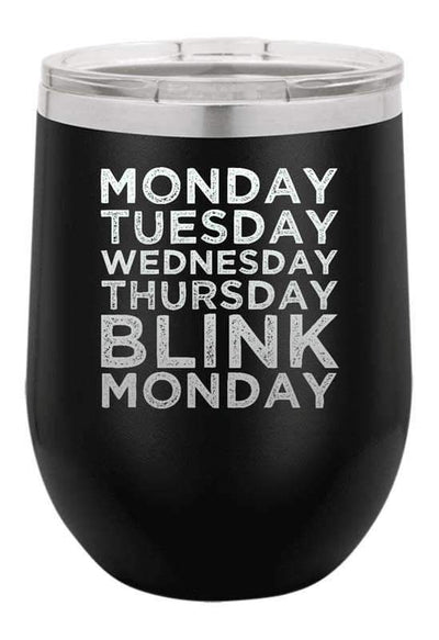 Monday Blink Monday Laser Etched Wine Cup