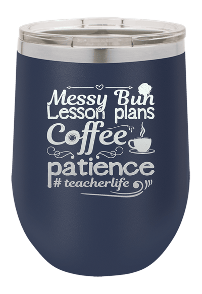 Messy Bun Lesson Plans Coffee Patience Laser Etched Wine Cup