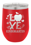 Love Teaching Kindergarten  Laser Etched Wine Cup