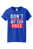 Don't Make me Use my Cop Voice Shirt