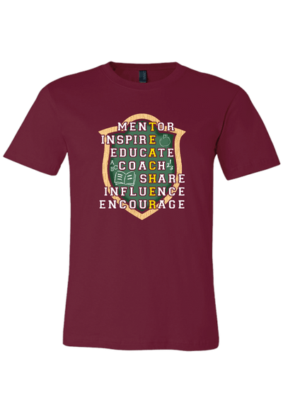 Mentor, Inspire, Educate, Coach , Share, influence and Encourage is a Teacher T-Shirt