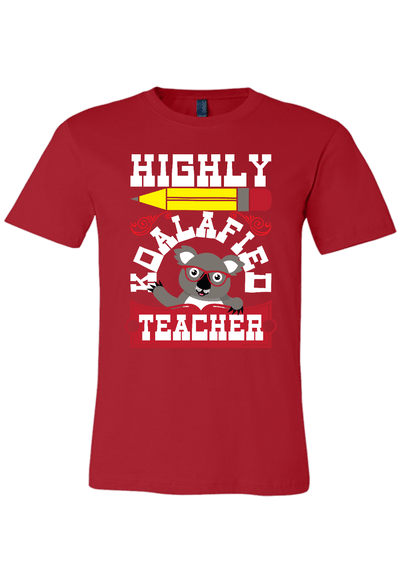 Highly Koalified Teacher T-shirt