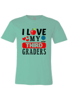 I Love my Third Graders T-Shirt