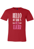 Hello, My Name is Hey Teacher T-Shirt