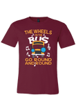 The Wheels on the Bus Go Round and Round T-Shirt