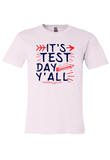 It's Test Day You All T-Shirt