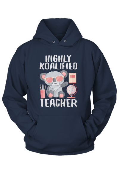 Highly Koalified Teacher Hoodie