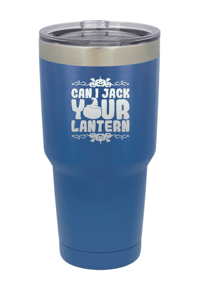 Can I jack your Lantern  Halloween Tumbler