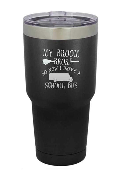 My Broom Broke so Now I Drive a School Bus  Halloween Tumbler