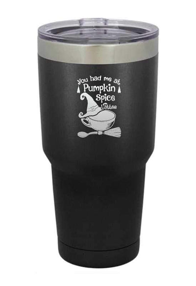 You had me at Pumpkin Spice Lattes  Halloween Tumbler
