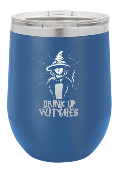 Drink Up Witches Halloween Wine Tumbler