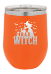 Bad Witch Halloween Wine Tumbler