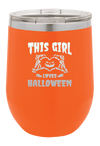 This Girl Loves Halloween Wine Tumbler
