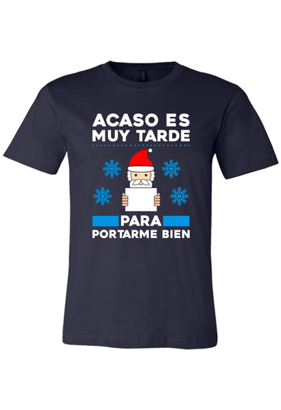 Spanish Santa,  Is it too late to Behave? Christmas Shirt