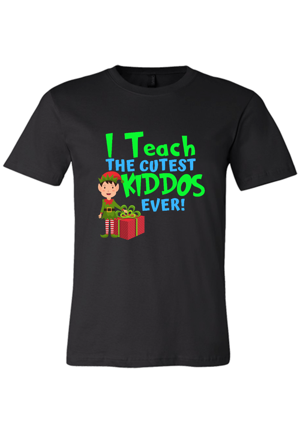 I Teach the Cutest Kiddos Ever! Christmas Shirt