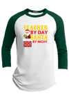 Teacher by Day Santa by Night Christmas Raglan