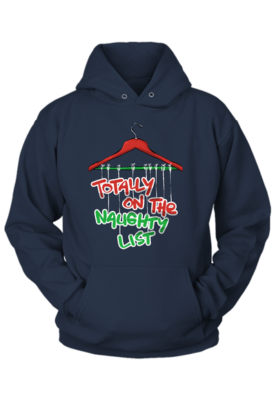 Totally on the Naughty List Christmas Hoodie
