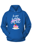 Happy Birthday Jesus Christmas Hoodie