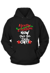Merry Christmas now take the Trash Out Hoodie