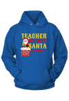 Teacher by Day Santa by Night Christmas Hoodie