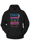 This Teacher Believes in Christmas Miracles Hoodie