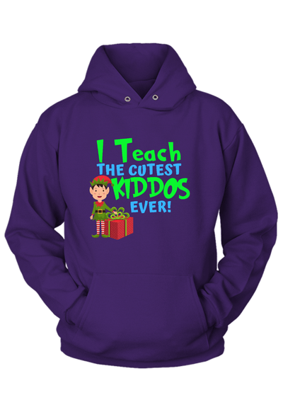 I Teach the  Cutest Kiddos Ever! Christmas Hoodie