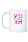 This Teacher Believes in Santa Coffee Christmas Mug