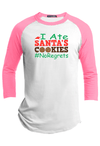 I Ate Santa's Cookies, No Regrets Christmas Raglan