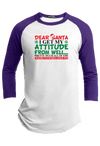 Dear Santa, I get my Attitude from Well All Women I am Related to Christmas Raglan