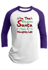 I am the Reason Santa has a Naughty List Christmas Raglan